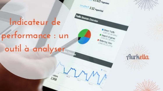 L'indicateur de performance : un outil à analyser
